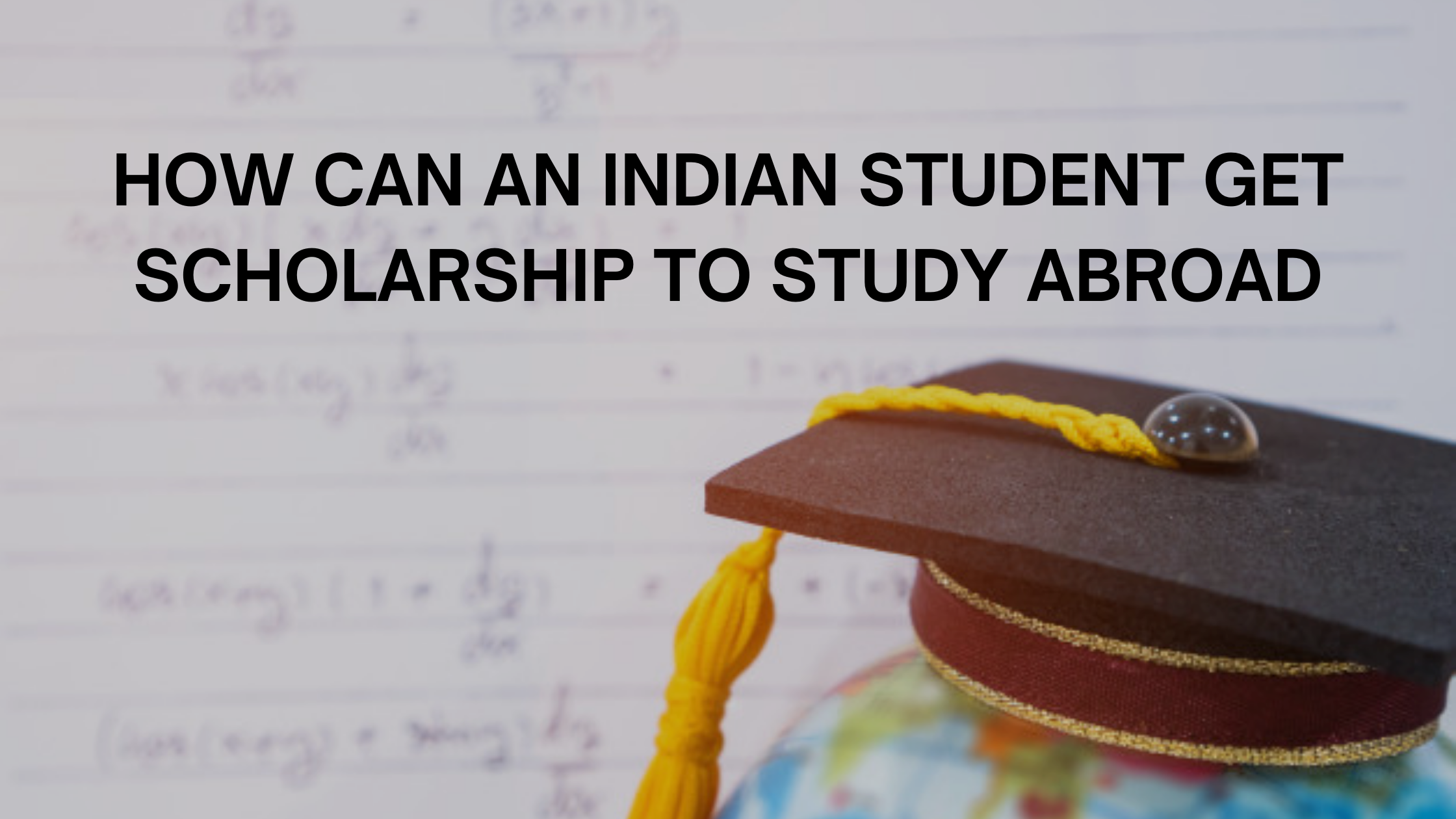 Indian students get scholarship to study abroad