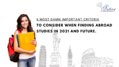 6 Most Damn Important Criteria To Consider When Finding Abroad Studies in 2021 And Future